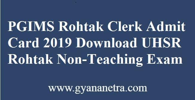 PGIMS Rohtak Clerk Admit Card