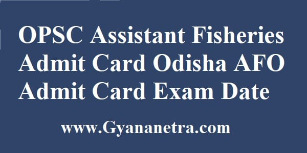 OPSC Assistant Fisheries Admit Card Download Online