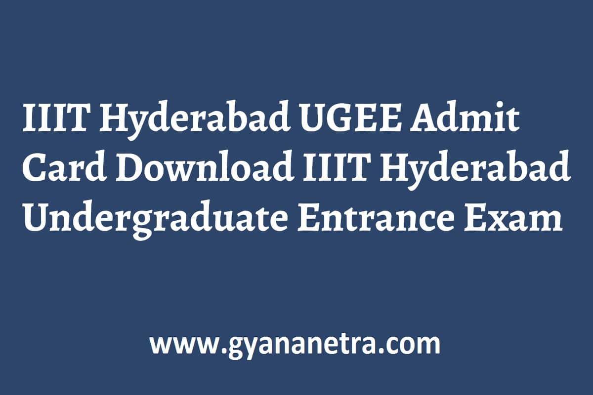 IIIT Hyderabad UGEE Admit Card Exam Date