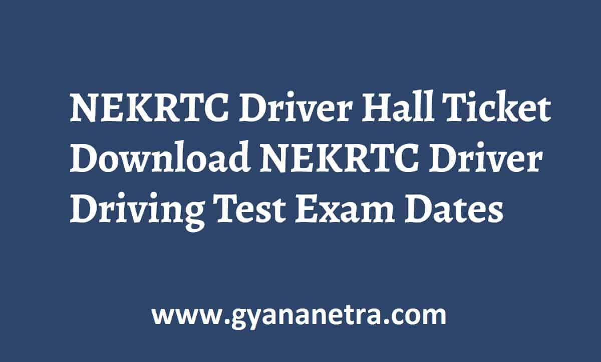 NEKRTC Driver Hall Ticket Exam Dates