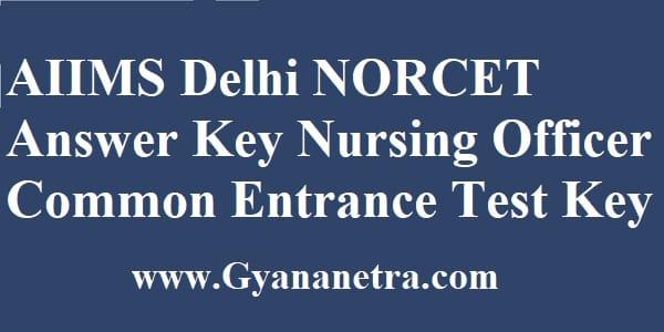 AIIMS Delhi NORCET Answer Key PDF Download