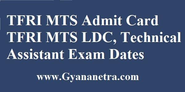 TFRI MTS Admit Card Exam Date