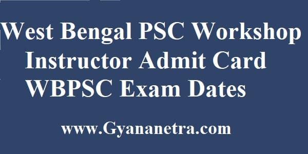 WBPSC Workshop Instructor Admit Card Download