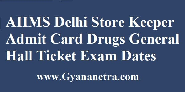 AIIMS Delhi Store Keeper Admit Card