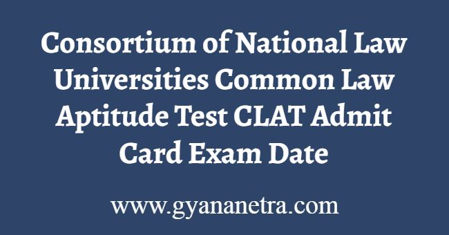Consortium of NLU CLAT Admit Card