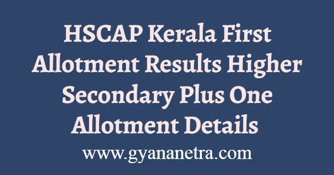 HSCAP Kerala First Allotment Results