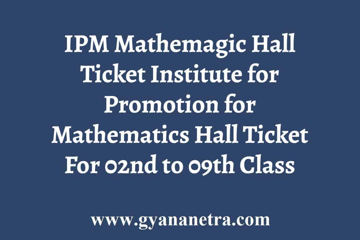 IPM Mathemagic Hall Ticket Exam Date