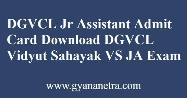 DGVCL Junior Assistant Admit Card Exam Dates