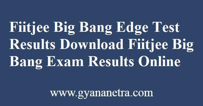 Fiitjee Big Bang Edge Test Results Download Fiitjee Big Bang Results