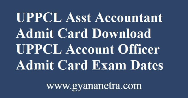 UPPCL Assistant Accountant Admit Card Exam Dates