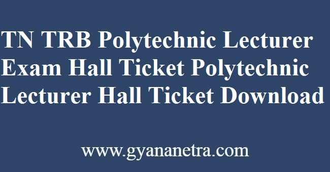 TN TRB Polytechnic Lecturer Hall Ticket Exam Date