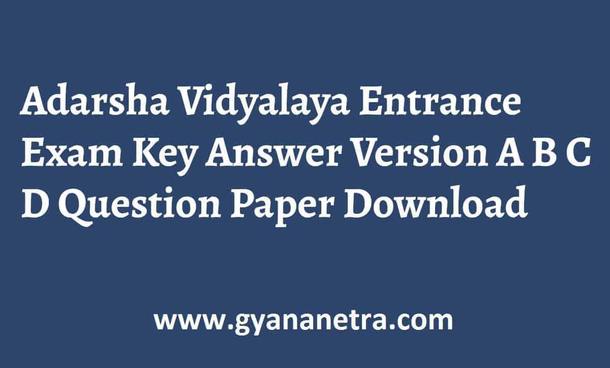 Adarsha Vidyalaya Entrance Exam Key Answer Download Online