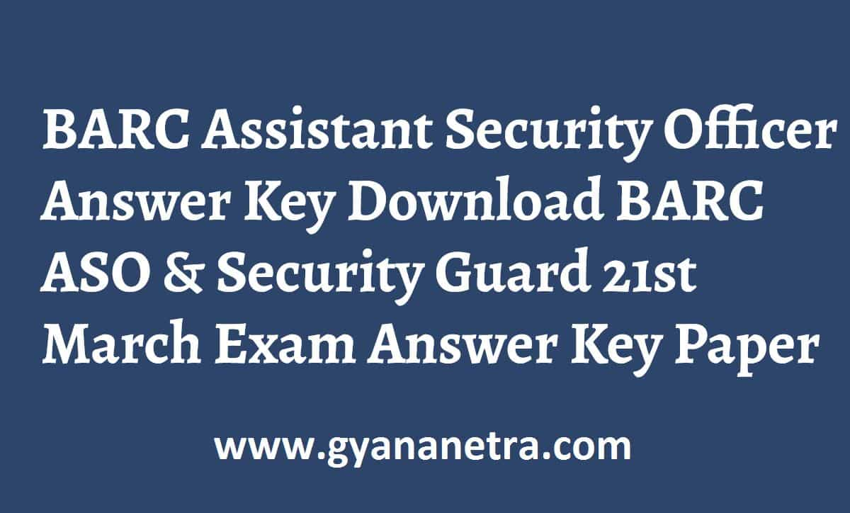 BARC Assistant Security Officer Answer Key