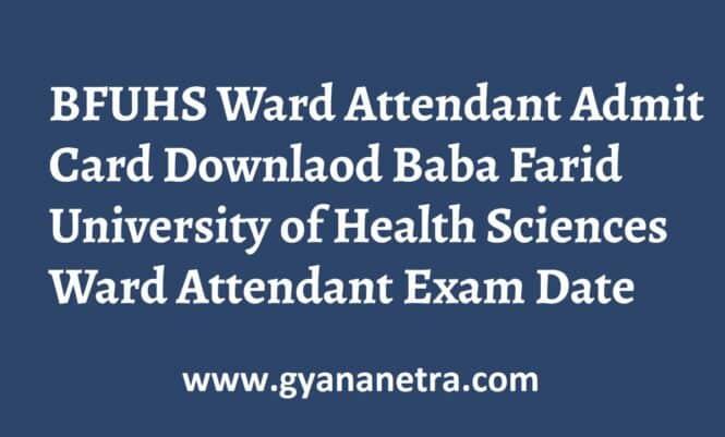 BFUHS Ward Attendant Admit Card Exam Date
