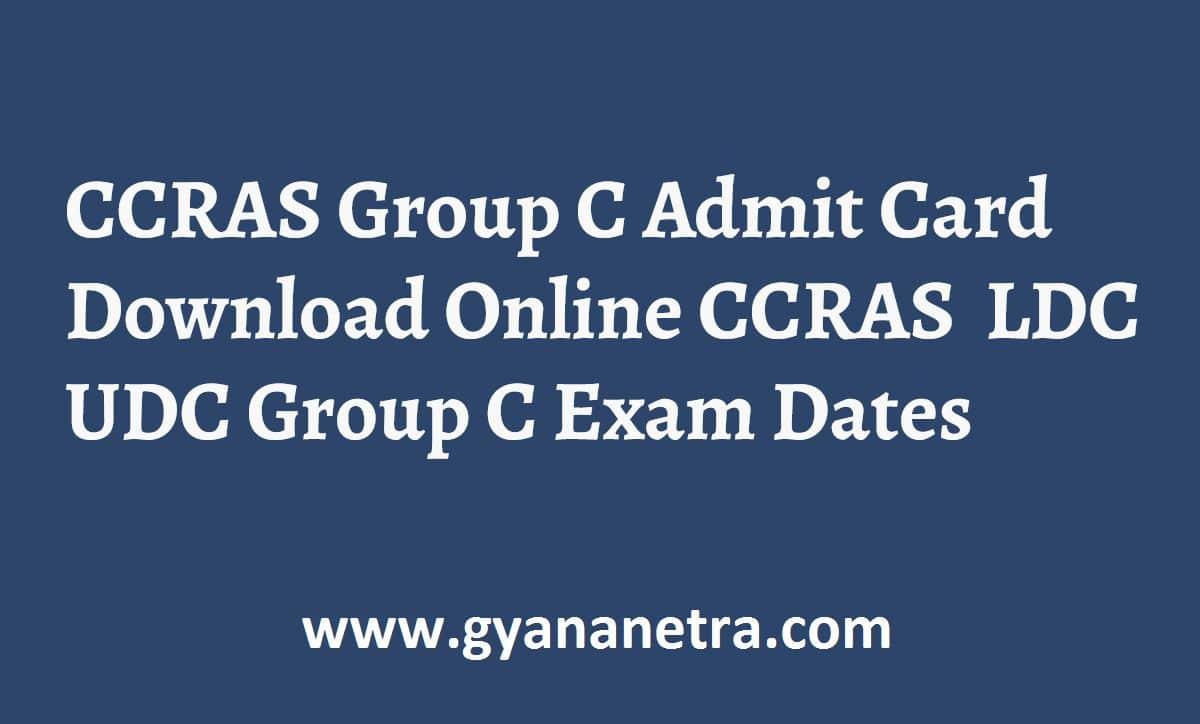 CCRAS Group C Admit Card UDC LDC Exam