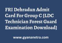 FRI Dehradun Admit Card Exam Date