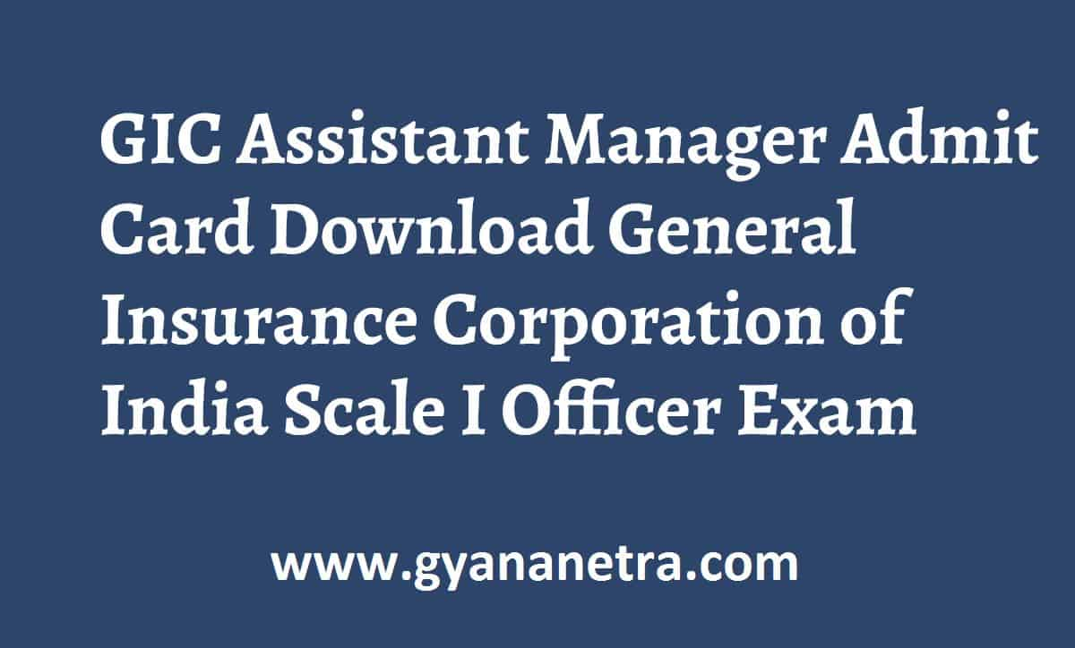 GIC Assistant Manager Admit Card Scale I Officer Exam Date