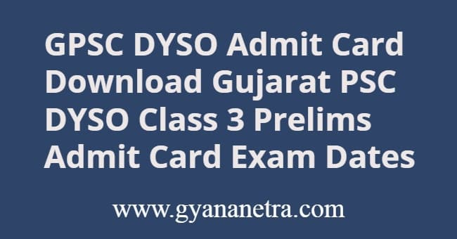 GPSC DYSO Admit Card Class 3 Prelims Exam Dates