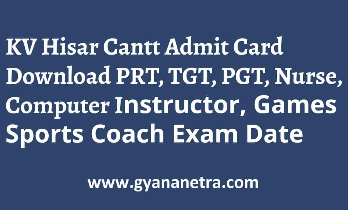 KV Hisar Cantt Admit Card Exam Date