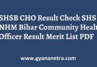 SHSB CHO Result Bihar NHM