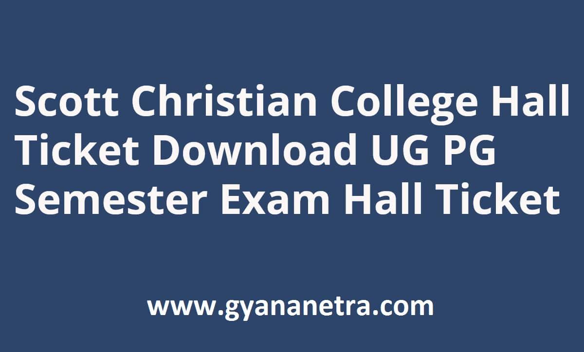 Scott Christian College Hall Ticket Semester Exam