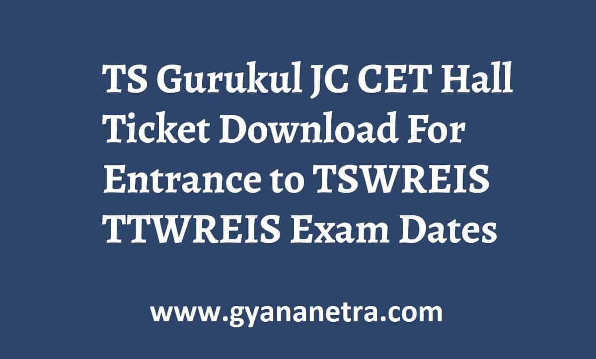 TS Gurukul JC CET Hall Ticket Exam Dates