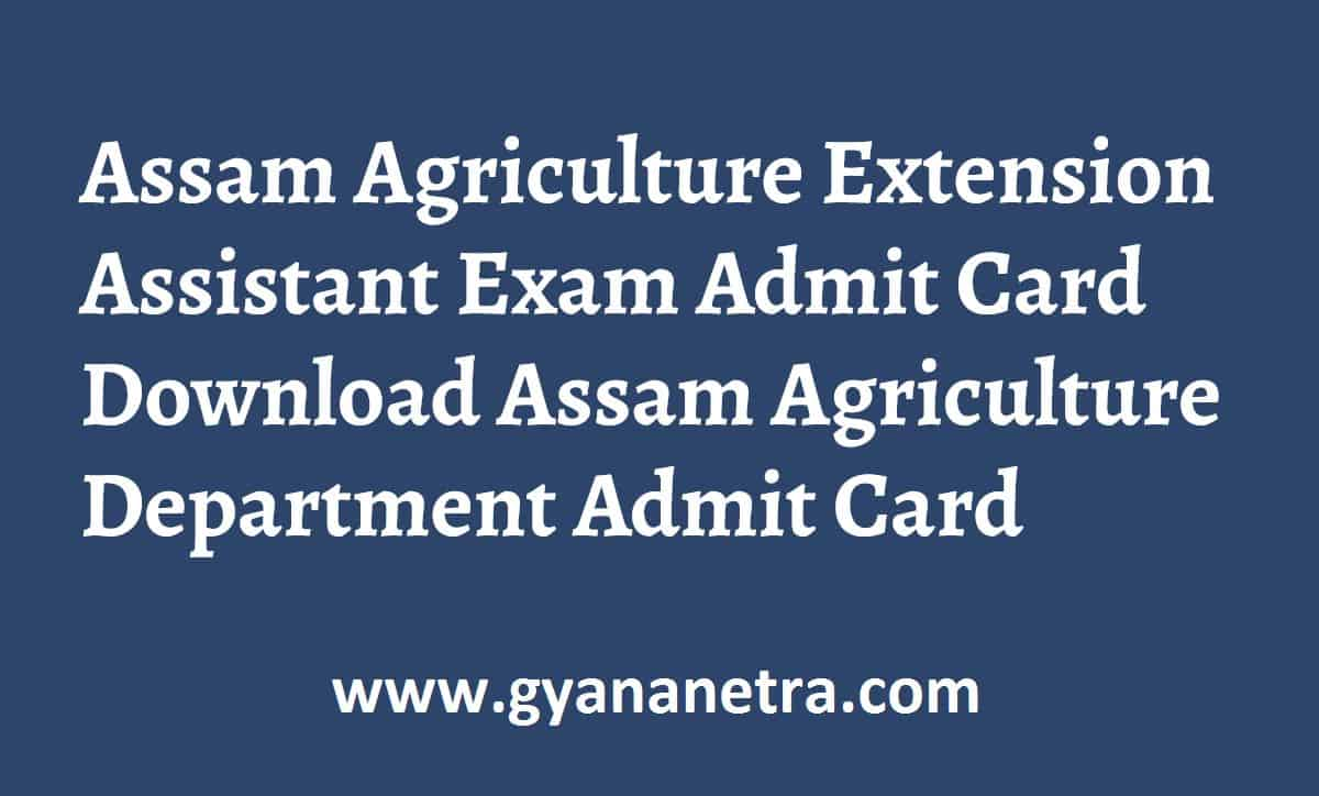 Assam Agriculture Extension Assistant Admit Card Exam Date