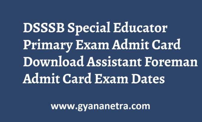 DSSSB Special Educator Primary Admit Card Exam Dates