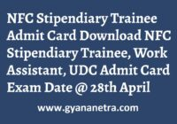 NFC Stipendiary Trainee Admit Card Work Assistant UDC Exam Dates