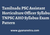 TNPSC Assistant Horticulture Officer Syllabus Pattern