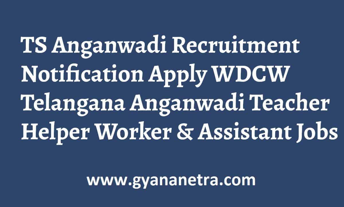 TS Anganwadi Recruitment Notification