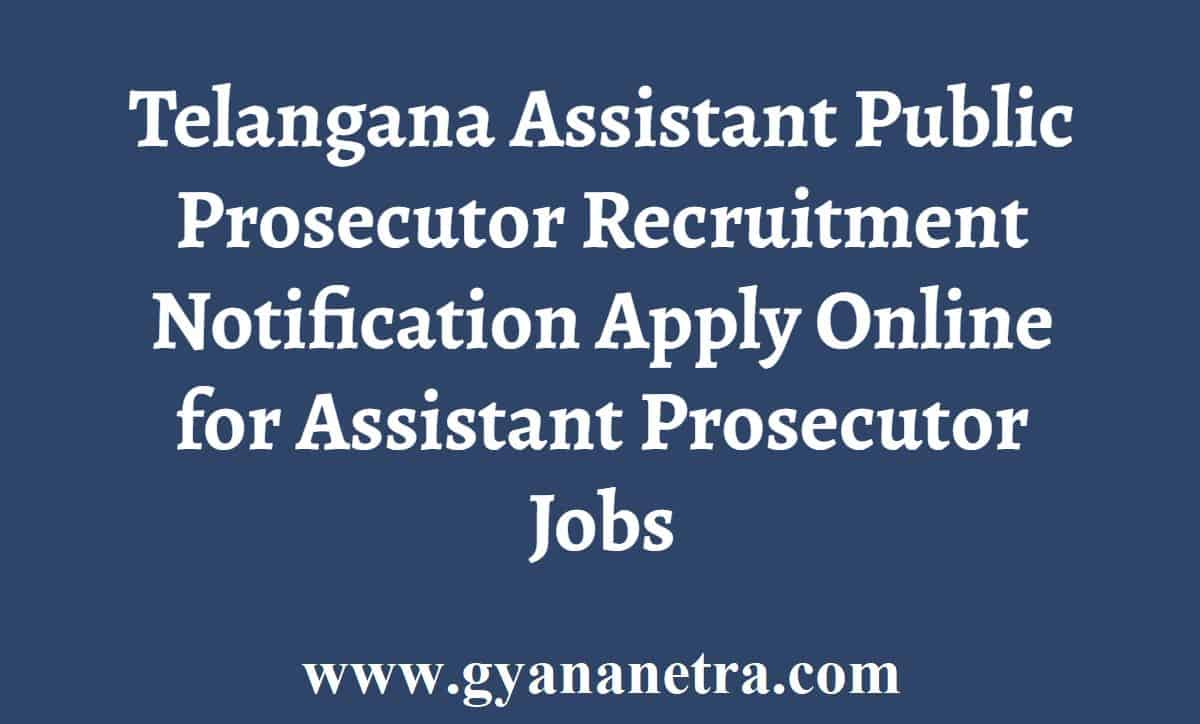 Telangana Assistant Public Prosecutor Notification