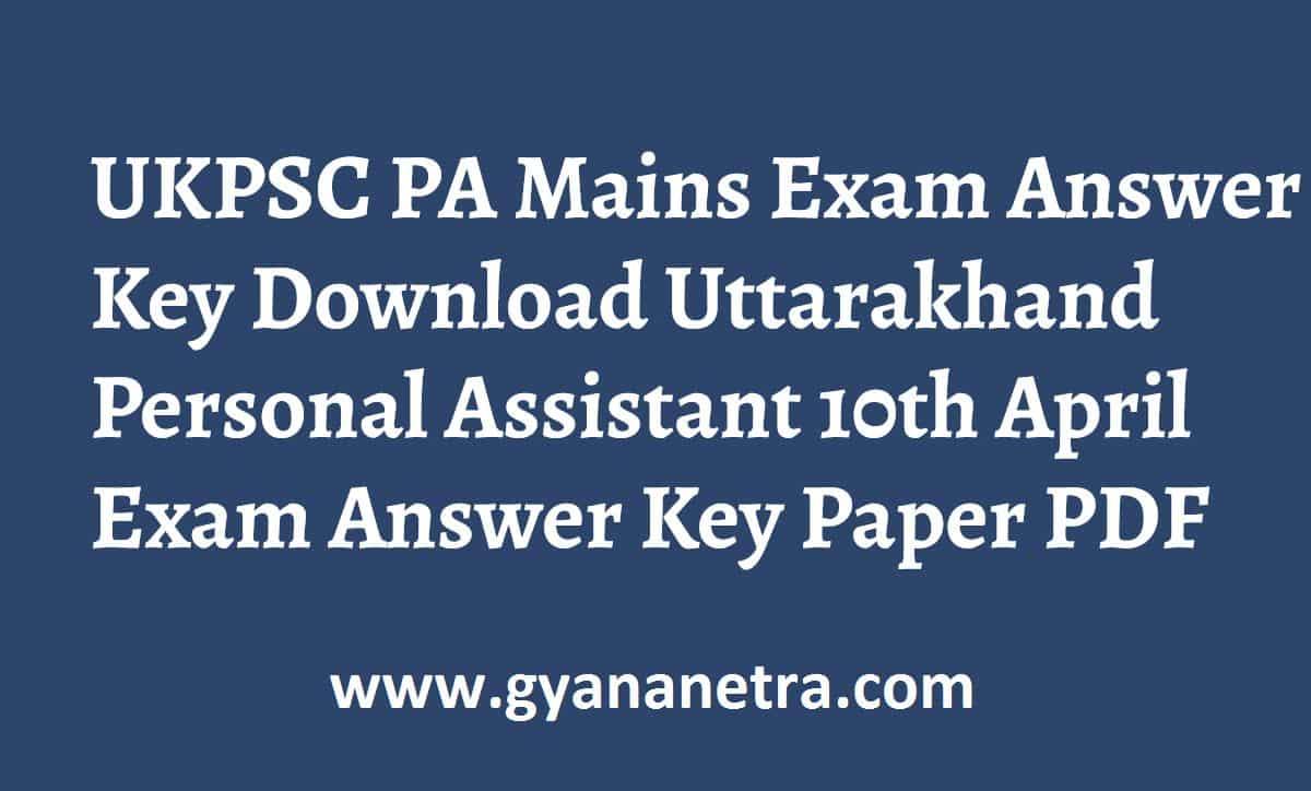 UKPSC PA Mains Exam Answer Key Paper PDF