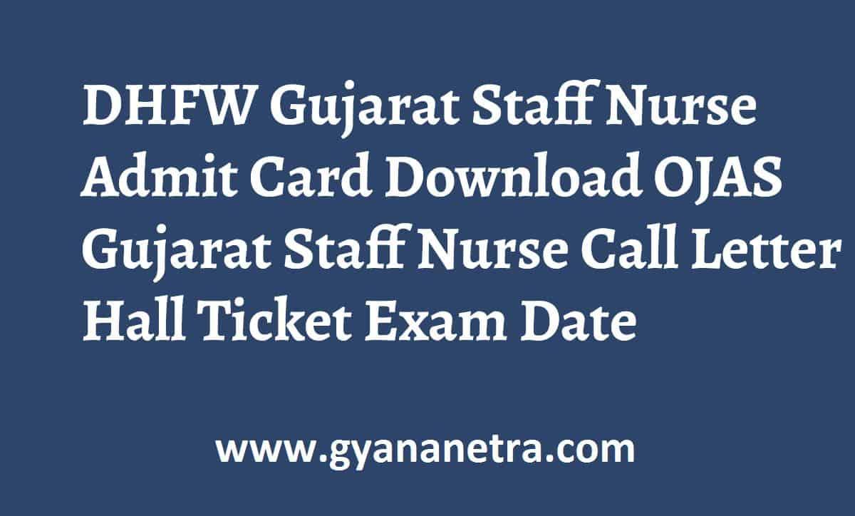 DHFW Gujarat Staff Nurse Admit Card OJAS