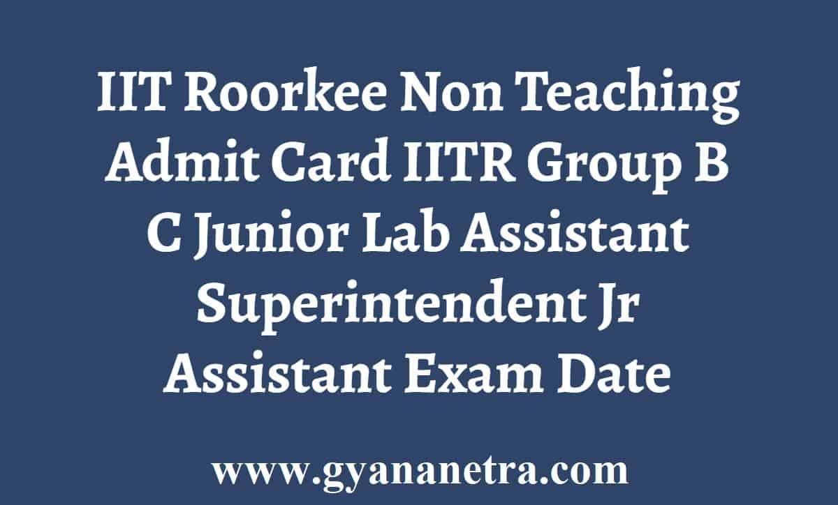 IIT Roorkee Non Teaching Admit Card
