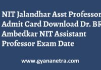 NIT Jalandhar Assistant Professor Admit Card Exam Date