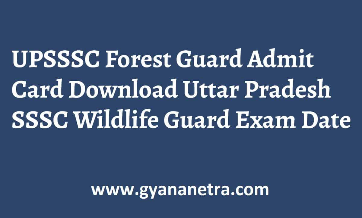 UPSSSC Forest Guard Admit Card Wildlife Guard Exam Date