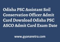 OPSC Assistant Soil Conservation Officer Admit Card Exam Date