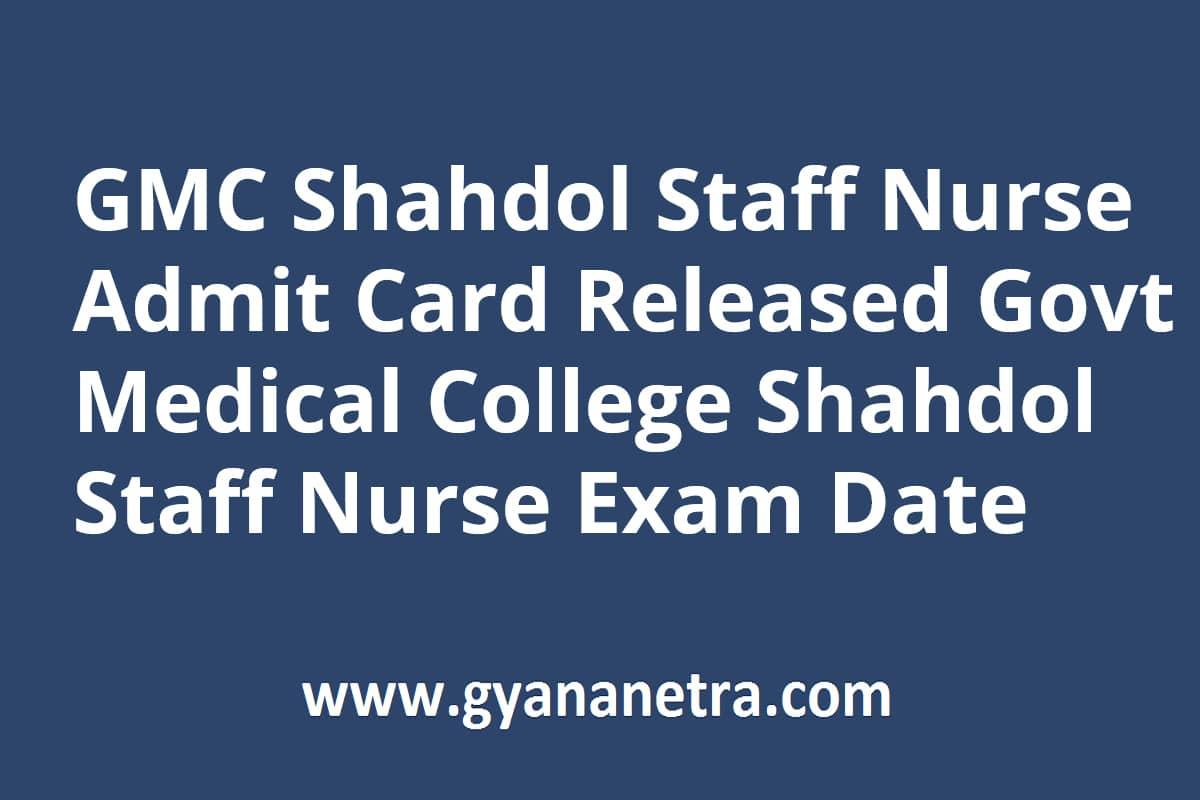 GMC Shahdol Staff Nurse Admit Card Exam Date