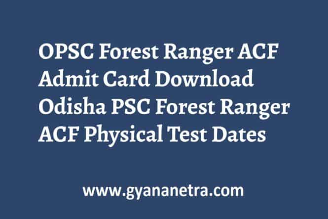 OPSC Forest Ranger ACF Admit Card Physical Test