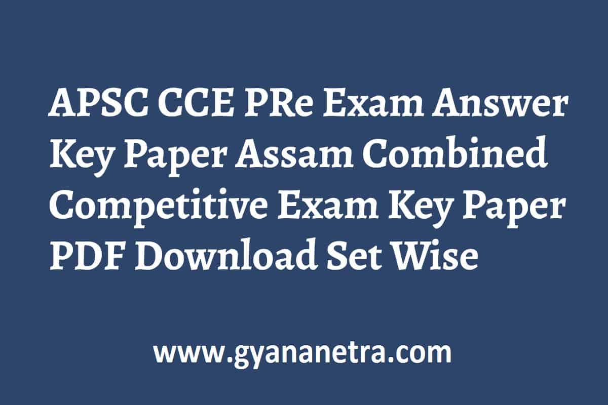 APSC CCE Answer Key Prelims Examination