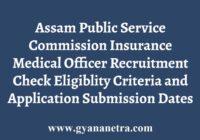 Assam PSC Insurance Medical Officer Recruitment