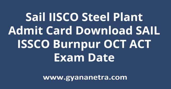Sail IISCO Steel Plant Admit Card Exam Date