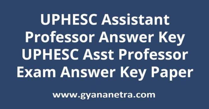 UPHESC Assistant Professor Answer Key Paper PDF