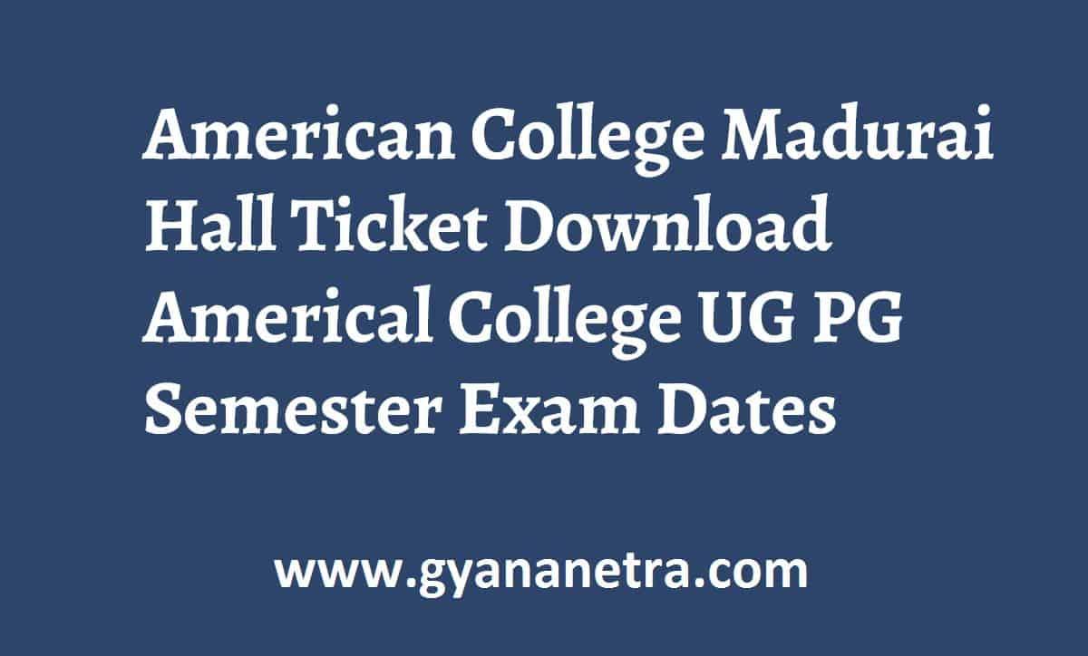 American College Madurai Hall Ticket Exam Dates